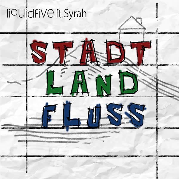 LIQUIDFIVE FEAT. SYRAH - Stadt, Land, Fluss (5L/KNM)