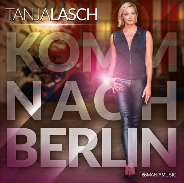 TANJA LASCH - Komm Nach Berlin (Mania)