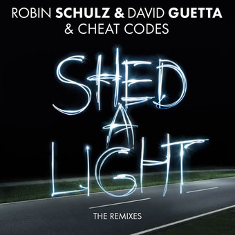 ROBIN SCHULZ & DAVID GUETTA FEAT. CHEAT CODES - Shed A Light (Tonspiel/We Play/Warner)