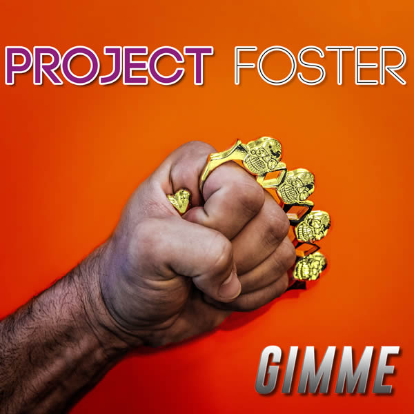 PROJECT FOSTER - Gimme (X-Pected/A 45/KNM)