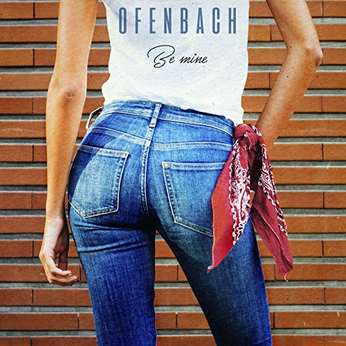 OFENBACH - Be Mine (Warner France)