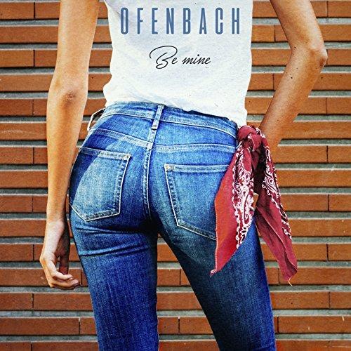 OFENBACH - Be Mine (Warner France)