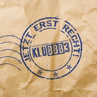 KLUBBB3 - Jetzt Erst Recht! (Electrola/Universal/UV)