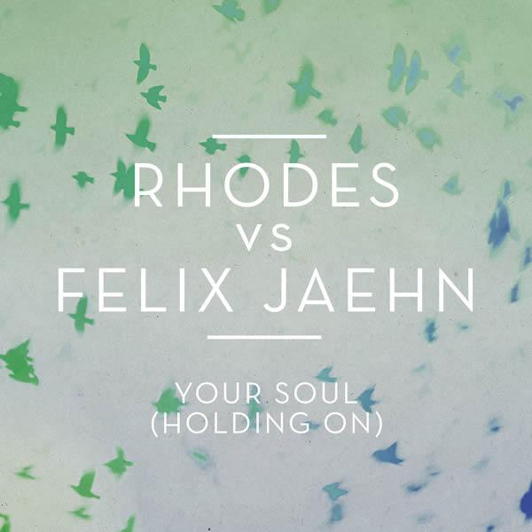 RHODES VS. FELIX JAEHN - Your Soul (Holding On) (B1/Sony)