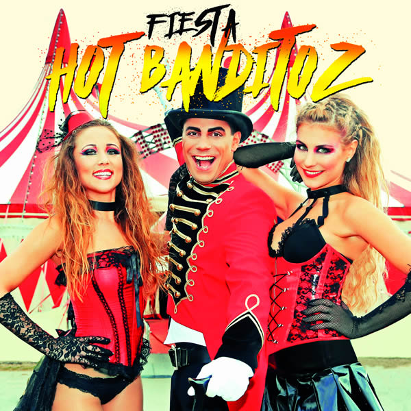 HOT BANDITOZ - Fiesta (El Cartel Music)