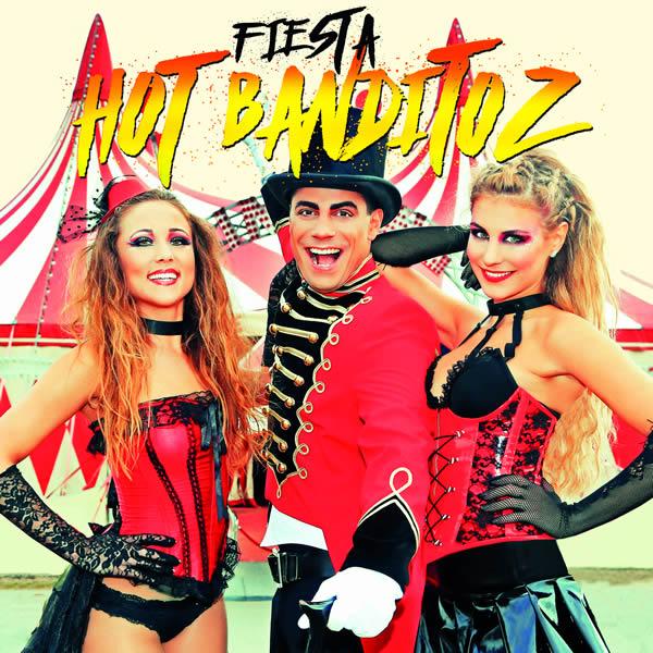 HOT BANDITOZ - Fiesta (El Cartel Music)