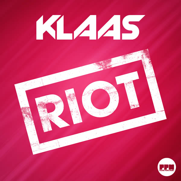 KLAAS - Riot (Planet Punk/KNM)