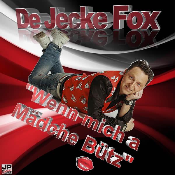 DE JECKE FOX - Wenn Mich A Mädsche Bütz (Fiesta/KNM)
