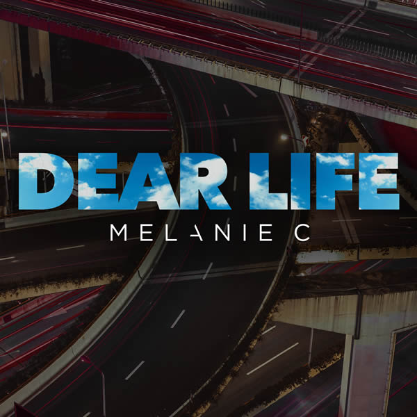 MELANIE C - Dear Life (RCA/313 Music/Sony)