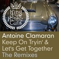 ANTOINE CLAMARAN FEAT. EMILY CHICK - Keep On Tryin' (Kingdom Kome Cuts/Unlimited Sounds/Q)