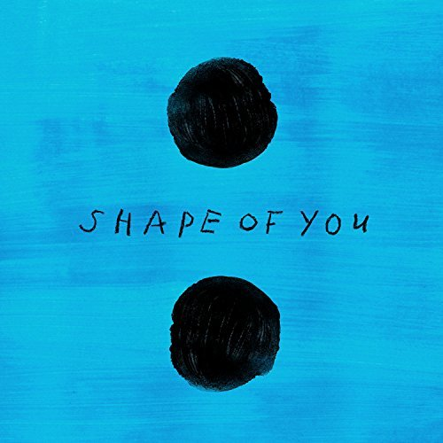 ED SHEERAN - Shape Of You (Atlantic/Warner)