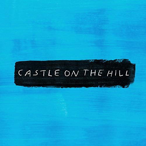 ED SHEERAN - Castle On The Hill (Atlantic/Warner)