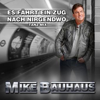 MIKE BAUHAUS - Es Fährt Ein Zug Nach Nirgendwo (Tanz Mix) (Fiesta/KNM)