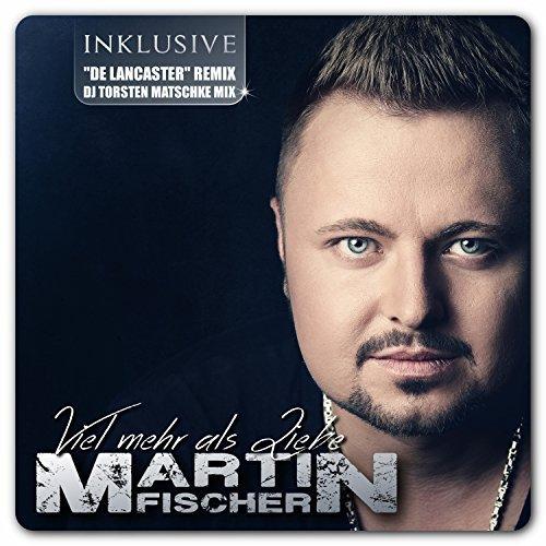 MARTIN FISCHER - Viel Mehr Als Liebe (Megamix)