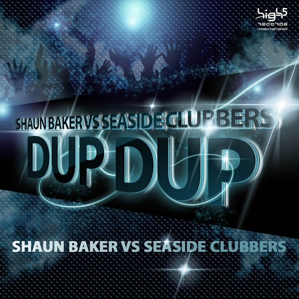 SHAUN BAKER VS. SEASIDE CLUBBERS - Dup Dup (High Five/Planet Punk/KNM)