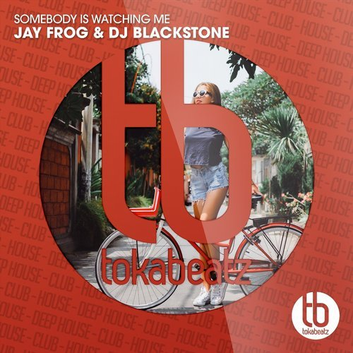 JAY FROG & DJ BLACKSTONE - Somebody's Watching Me (Toka Beatz/Believe)