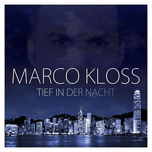 MARCO KLOSS - Tief In Der Nacht (New Radiola)