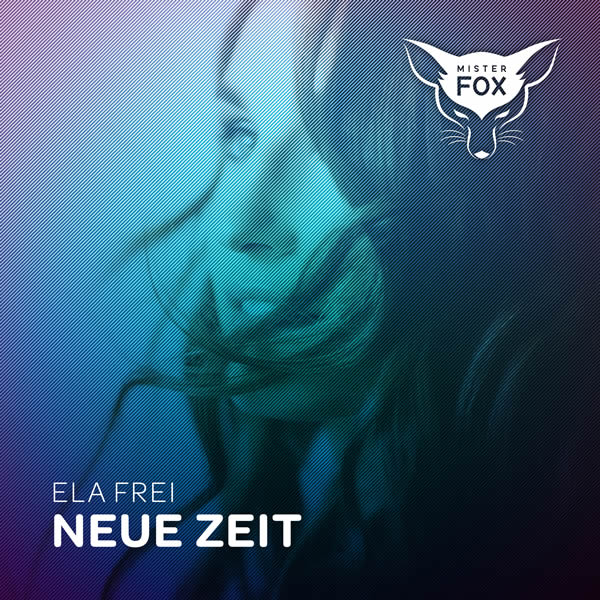 ELA FREI - Neue Zeit (Mister Fox)