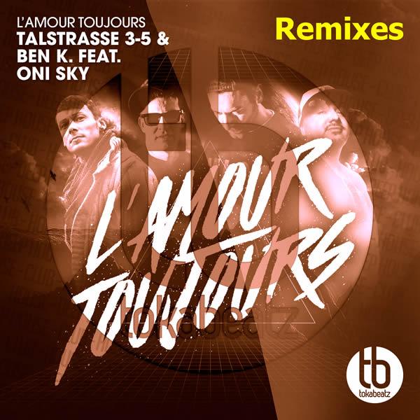 TALSTRASSE 3-5 & BEN K. FEAT. ONI SKY - L'Amour Toujours (Toka Beatz/Believe)