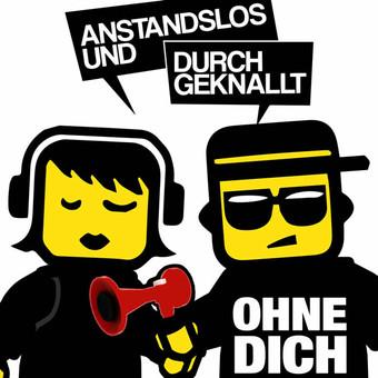 ANSTANDSLOS & DURCHGEKNALLT - Ohne Dich (Nitron/Sony)
