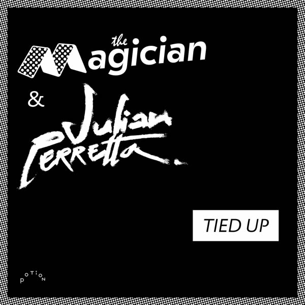 THE MAGICIAN & JULIAN PERRETTA - Tied Up (B1/Sony)