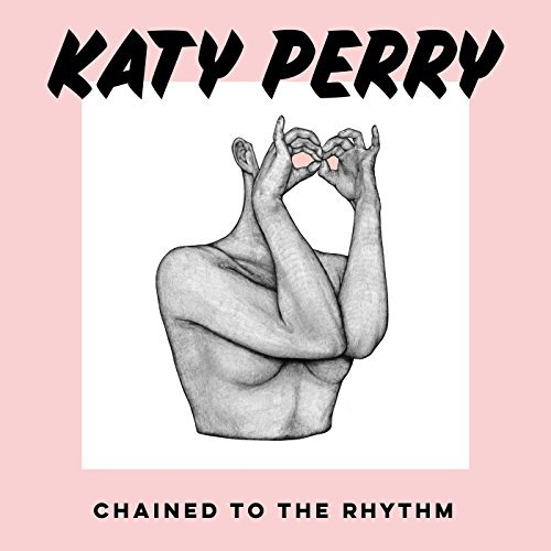 KATY PERRY - Chained To The Rhythm (Capitol/Universal/UV)