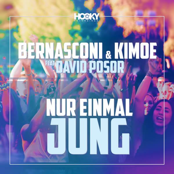 BERNASCONI & KIMOE FEAT. DAVID POSOR - Nur Einmal Jung (Hooky/KNM)