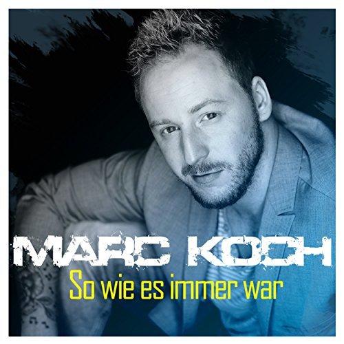 MARC KOCH - So Wie Es Immer War (Pulsschlag)