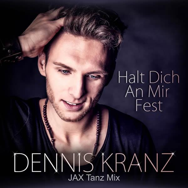 DENNIS KRANZ - Halt Dich An Mir Fest (Fiesta/KNM)