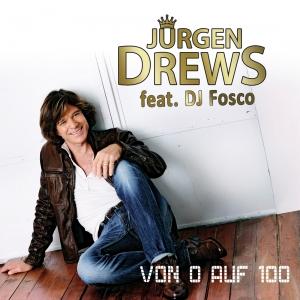 JÜRGEN DREWS FEAT. DJ FOSCO - Von 0 Auf 100 (Rhingtoen/Universal/UV)