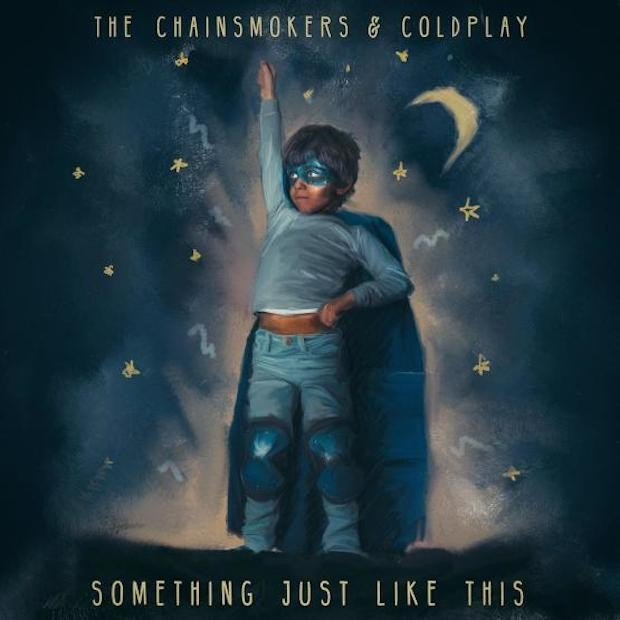 THE CHAINSMOKERS & COLDPLAY - Something Just Like This (Columbia/Sony)