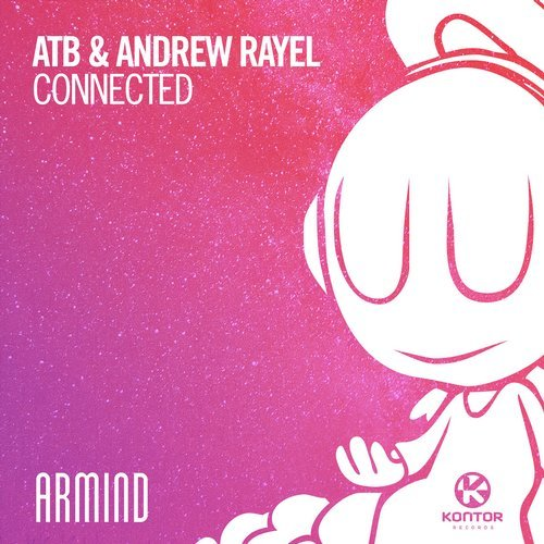 ATB & ANDREW RAYEL - Connected (Armind/Armada/Kontor/KNM)
