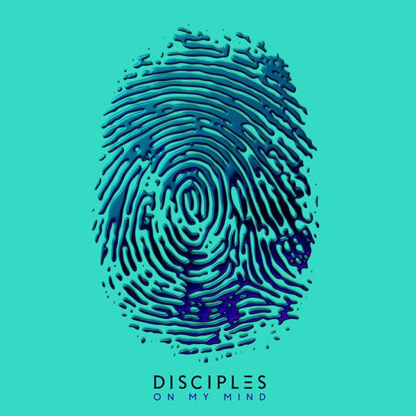 DISCIPLES - On My Mind (Parlophone UK/Warner)