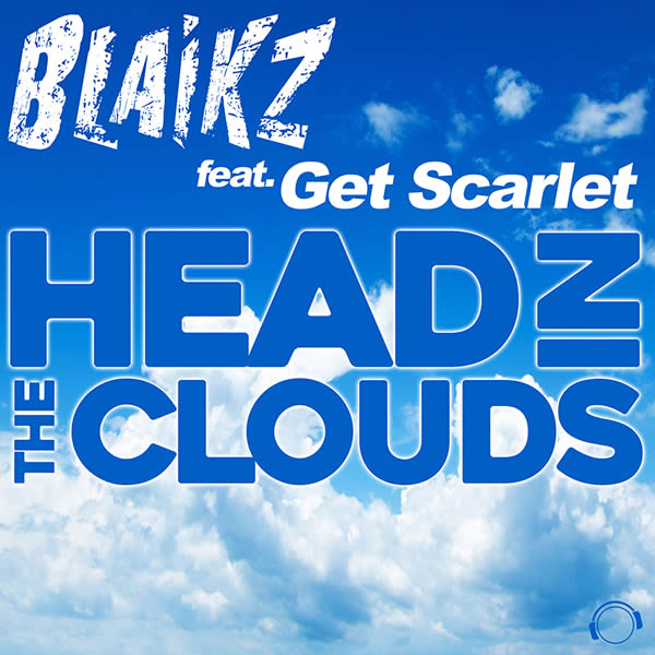 BLAIKZ FEAT. GET SCARLET - Head In The Clouds (Mental Madness/KNM)