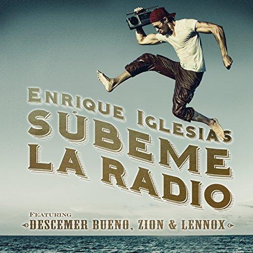 ENRIQUE IGLESIAS FEAT. DESCEMER BUENO, ZION & LENNOX - Subeme La Radio (RCA/Sony)
