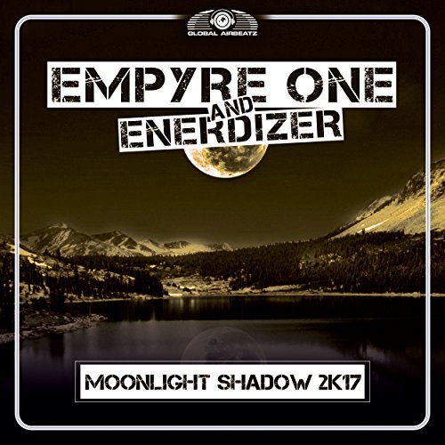EMPYRE ONE AND ENERDIZER - Moonlight Shadow 2K17 (Global Airbeatz/Zebralution)