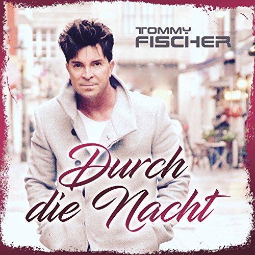 TOMMY FISCHER - Durch Die Nacht (Hitmix)