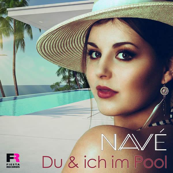 NAVÉ - Du Und Ich Im Pool (Fiesta/KNM)