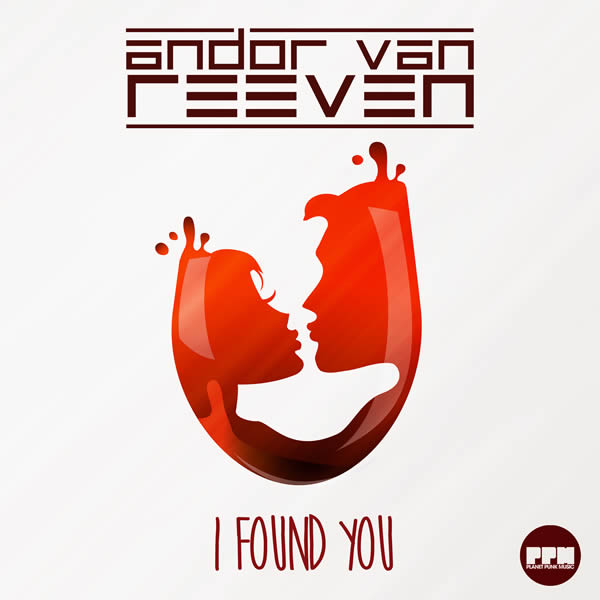 ANDOR VAN REEVEN - I Found You (Planet Punk/KNM)