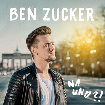 BEN ZUCKER - Na Und?! (Airforce1/Electrola/Universal/UV)