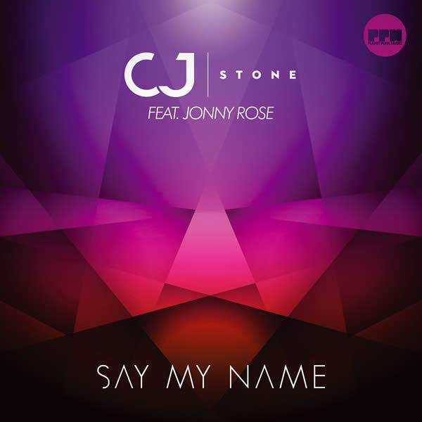 CJ STONE FEAT. JONNY ROSE - Say My Name (Planet Punk/KNM)