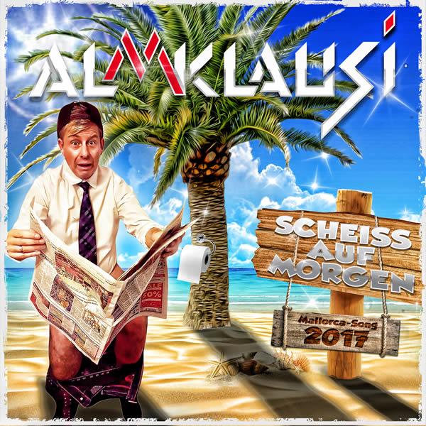 ALMKLAUSI - Scheiss Auf Morgen (Mallorca-Song 2017) (Fiesta/KNM)