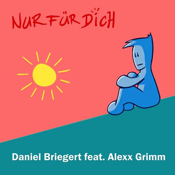 DANIEL BRIEGERT FEAT. ALEXX GRIMM - Nur Für Dich (A 45/KNM)