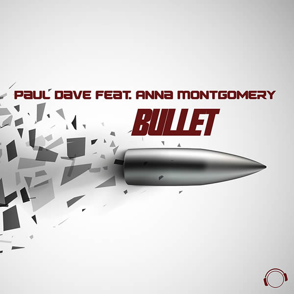 PAUL DAVE FEAT. ANNA MONTGOMERY - Bullet (Mental Madness/KNM)