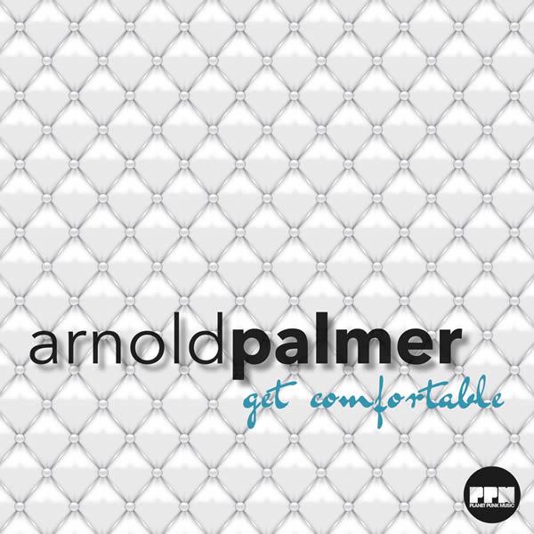 ARNOLD PALMER - Get Comfortable (Kickson/Planet Punk/KNM)