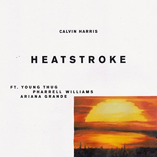 CALVIN HARRIS FEAT. YOUNG THUG, PHARRELL WILLIAMS & ARIANA GRANDE - Heatstroke (Columbia/Sony)