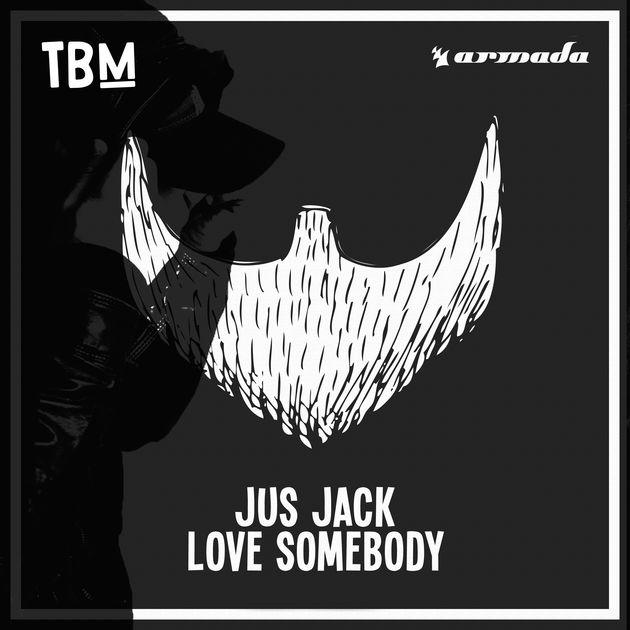 JUS JACK - Love Somebody (Armada/Kontor/KNM)