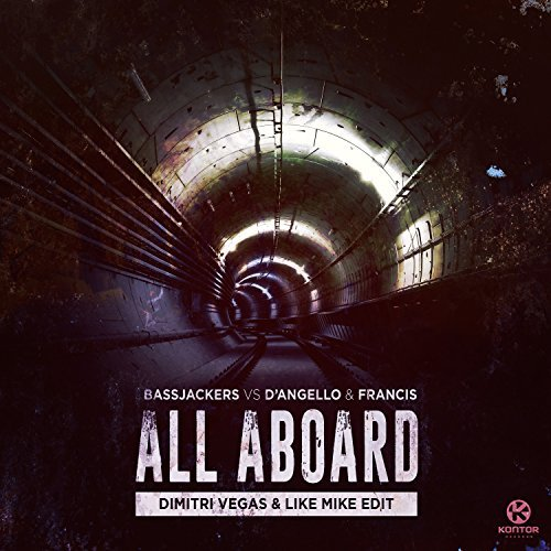 BASSJACKERS VS. D'ANGELLO & FRANCIS - All Aboard (Smash The House/Armada/Kontor/KNM)