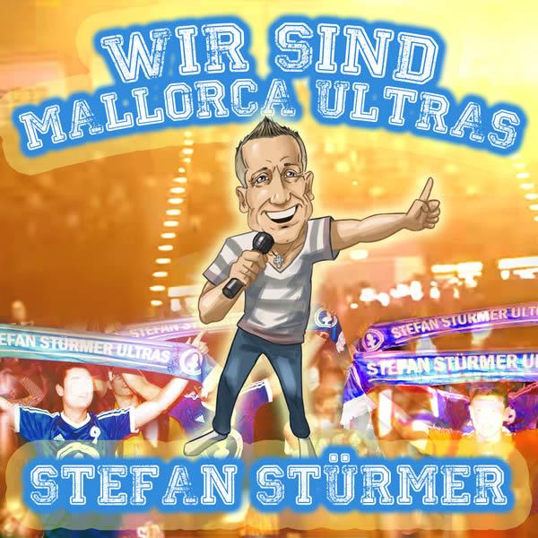 STEFAN STÜRMER - Wir Sind Mallorca Ultras (Xtreme Sound)