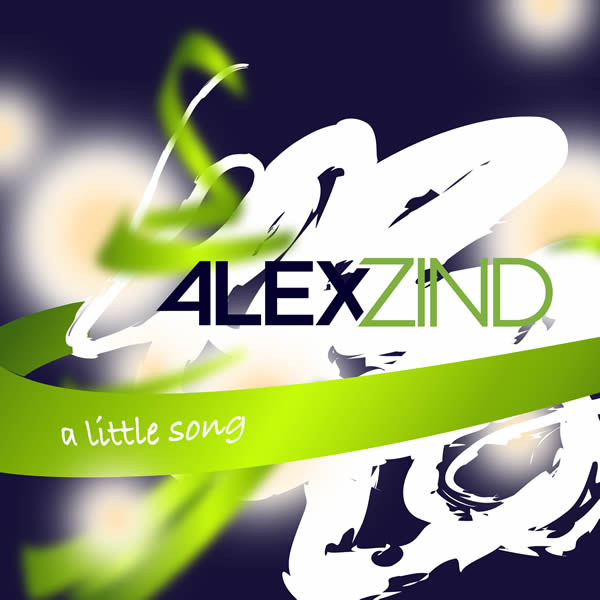 ALEX ZIND - A Little Song (Artists & Acts)